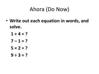 Ahora  (Do Now)