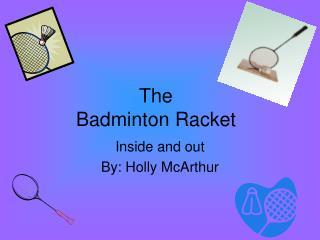 The  Badminton Racket