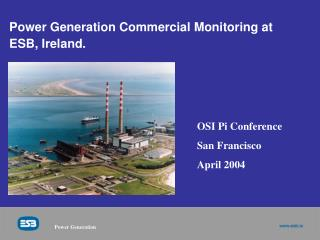 Power Generation Commercial Monitoring at ESB, Ireland.