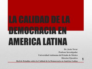 LA CALIDAD DE LA DEMOCRACIA EN AMERICA LATINA