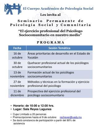 El Cuerpo Acad�mico de Psicolog�a Social Les invita al