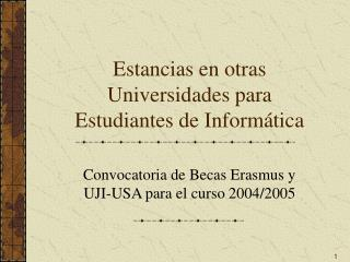 Estancias en otras Universidades para Estudiantes de Inform�tica