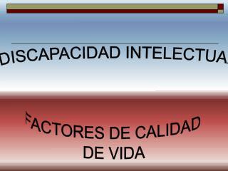 FACTORES DE CALIDAD  DE VIDA