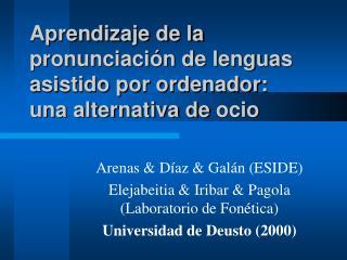 Aprendizaje de la pronunciación de lenguas asistido por ordenador: una alternativa de  ocio