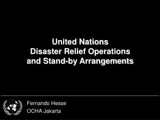 United Nations  Disaster Relief Operations  and Stand-by Arrangements
