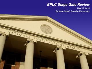 EPLC Stage Gate Review May 12, 2010 By Jane Small, Danielle Kaczensky