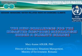 THE NEW CHALLENGES FOR THE  DISASTER RESPONSE MECHANISM  UNDER A CLIMATE CHANGE