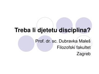Treba li djetetu disciplina?