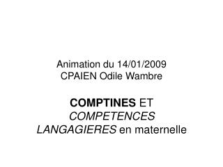 Animation du 14/01/2009 CPAIEN Odile Wambre