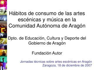 Jornadas técnicas sobre artes escénicas en Aragón Zaragoza, 18 de diciembre de 2007