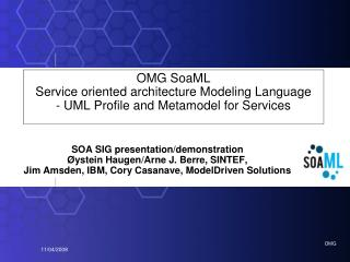 SOA SIG presentation/demonstration Øystein Haugen/Arne J. Berre, SINTEF,