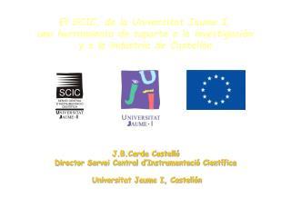 El SCIC, de la Universitat Jaume I,  una herramienta de soporte a la investigación