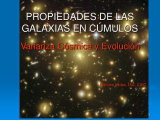 PROPIEDADES DE LAS GALAXIAS EN CÚMULOS