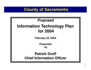 Proposed Information Technology Plan  for 2004 February 24, 2004 Presented  by  Patrick Groff