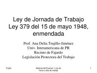 Ley de Jornada de Trabajo Ley 379 del 15 de mayo 1948, enmendada