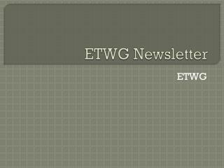 ETWG Newsletter