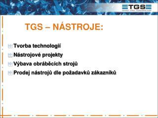 TGS – NÁSTROJE: