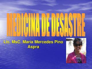 Lic. MsC. Mar�a Mercedes Pino Aspra