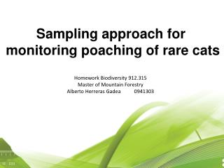 Sampling approach for  monitoring poaching of rare cats