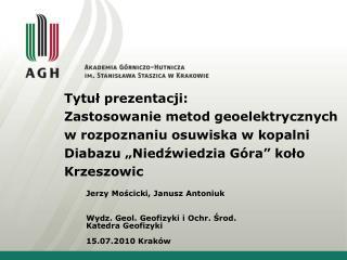 Wydz. Geol. Geofizyki i Ochr. Środ. Katedra Geofizyki 15.07.2010 Kraków