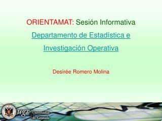 ORIENTAMAT:  Sesión Informativa Departamento de Estadística e  Investigación Operativa