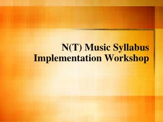 N(T) Music Syllabus Implementation Workshop