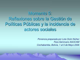 Momento 5: Reflexiones sobre la Gestión de Políticas Públicas y la incidencia de actores sociales