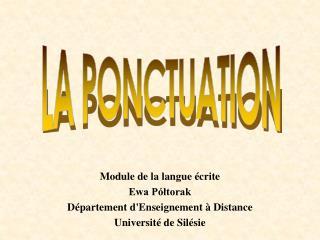 Module de la langue  crite  Ewa P ltorak  D partement dEnseignement   Distance  Universit  de Sil sie