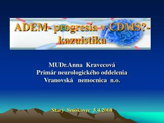 ADEM- progresia v CDMS?-kazuistika