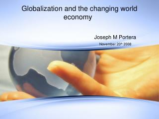 Globalization and the changing world economy