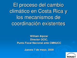 El proceso del cambio climático en Costa Rica y los mecanismos de coordinación existentes