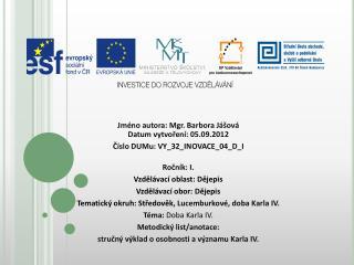 Jméno  autora : Mgr. Barbora  Jášová Datum vytvoření : 05.09.2012