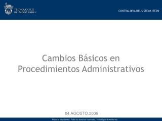 Cambios B sicos en Procedimientos Administrativos