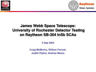 James Webb Space Telescope:  University of Rochester Detector Testing on Raytheon SB-304 InSb SCAs
