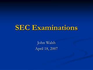 SEC Examinations