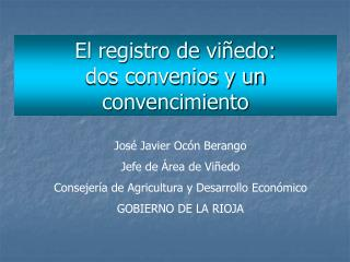 El registro de viñedo: dos convenios y un convencimiento