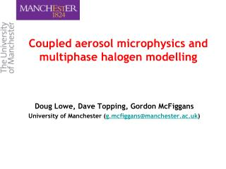 Coupled aerosol microphysics and multiphase halogen modelling