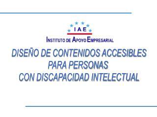 DISE�O DE CONTENIDOS ACCESIBLES PARA PERSONAS  CON DISCAPACIDAD INTELECTUAL