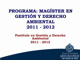 PROGRAMA: MAG STER EN GESTI N Y DERECHO AMBIENTAL 2011 - 2012