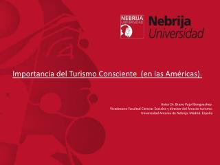 Importancia del Turismo Consciente  (en las Américas). Autor Dr. Bruno Pujol Bengoechea.