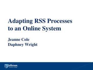 Adapting RSS Processes  to an Online System Jeanne Cole Daphney Wright
