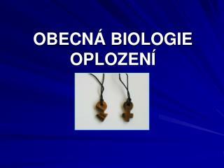 OBECNÁ BIOLOGIE OPLOZENÍ