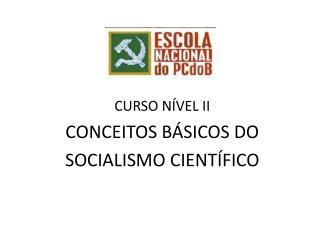 CURSO N VEL II CONCEITOS B SICOS DO  SOCIALISMO CIENT FICO