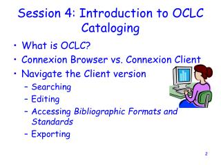 Session 4: Introduction to OCLC  Cataloging
