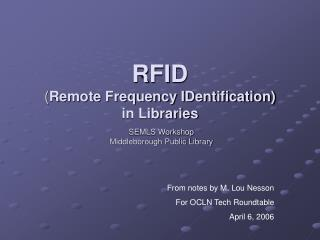 RFID  ( Remote Frequency IDentification)  in Libraries