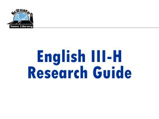 English III-H  Research Guide