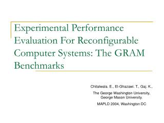 Experimental Performance Evaluation For Reconfigurable Computer Systems: The GRAM Benchmarks