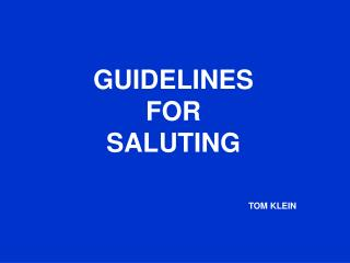 GUIDELINES FOR SALUTING