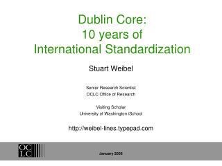 Dublin Core:  10 years of   International Standardization