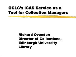 OCLC's iCAS Service as a Tool for Collection Managers